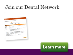 Join our Network - Access professional support for your practice. Join our dental network and 